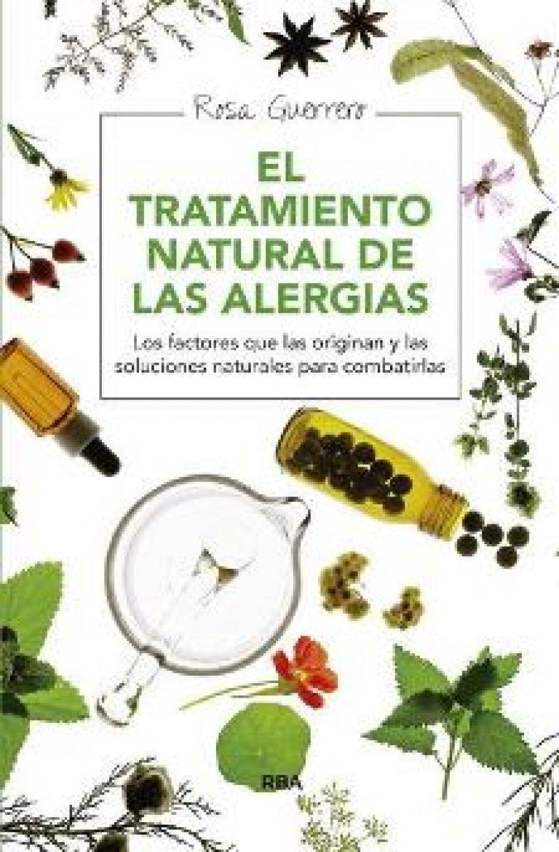 El tratamiento natural de las alergias. Los factores que las originan y las soluciones naturales para combatirlas