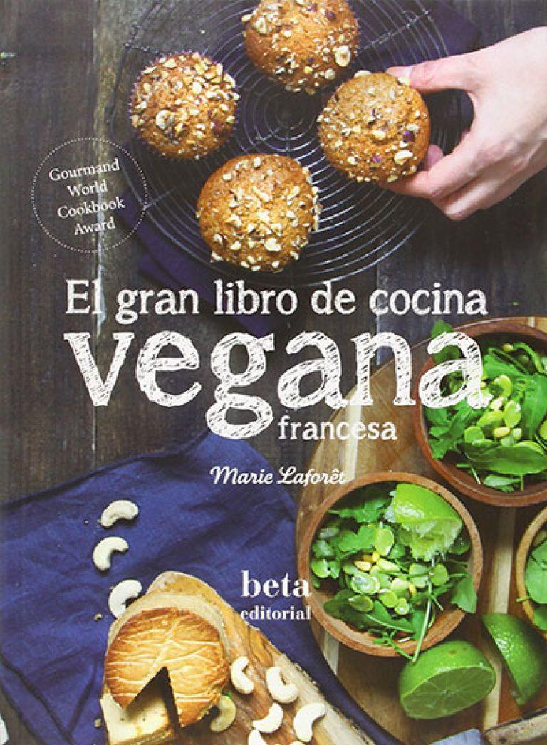 El gran libro de la cocina vegana francesa