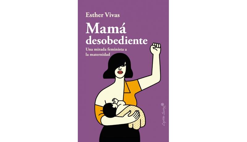 La Mirada Feminista De Esther Vivas Sobre La Maternidad