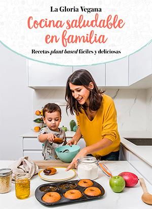 Cocina salubdale en família – La Gloria Vegana