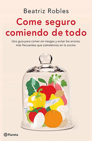 Come seguro comiendo de todo - Beatriz Robles