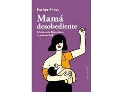 La mirada feminista y saludable de Esther Vivas sobre la maternidad